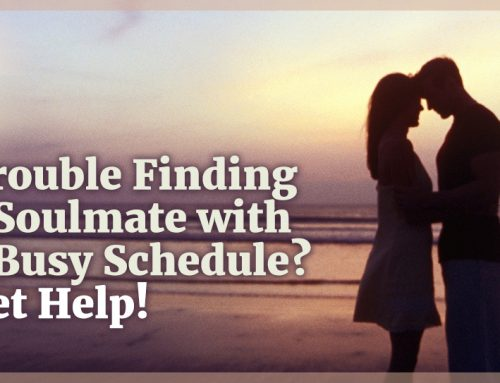 Trouble Finding a Soulmate With a Busy Schedule? Get Help!